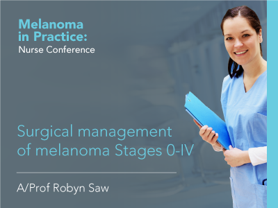 Surgical Management of melanoma Stages 0-IV  | 29 min