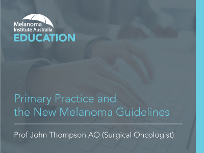 Primary Practice & the New Melanoma Guidelines | 60 min