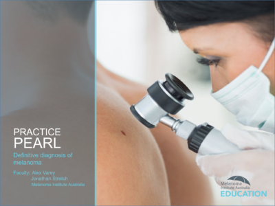 Practice Pearl 2: Definitive diagnosis of melanoma | RACGP Accredited | 30 min