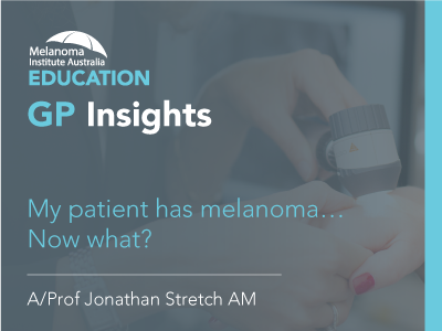 My patient has melanoma… Now what? | 7 min