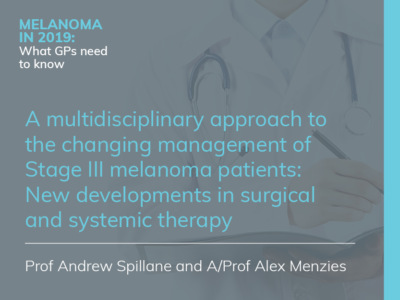 A multidisciplinary approach to Stage III melanoma management | 52 min