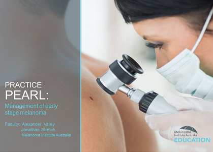 Practice Pearl 3: Management of Early Stage Melanoma | RACGP Accredited | 30 min