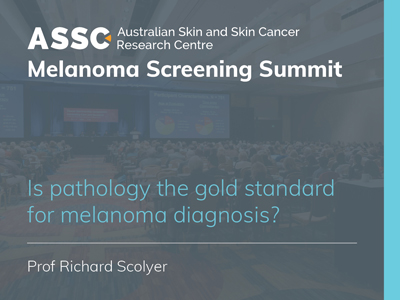 Is pathology the gold standard for melanoma diagnosis? | 15 min