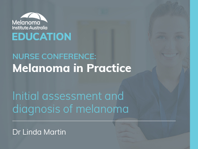 Initial assessment and diagnosis of melanoma | 36 min