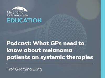 What GPs need to know about melanoma patients on systemic therapies |  26 mins