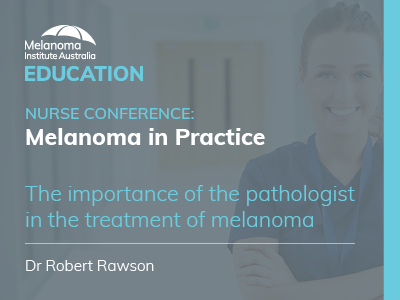 The importance of the pathologist in the treatment of melanoma | 26 min