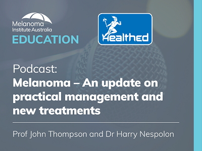 Melanoma – An update on practical management and new treatments