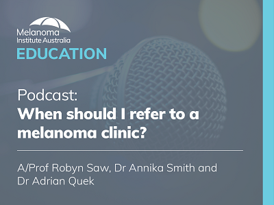 When should I refer to a melanoma clinic? | 34 mins