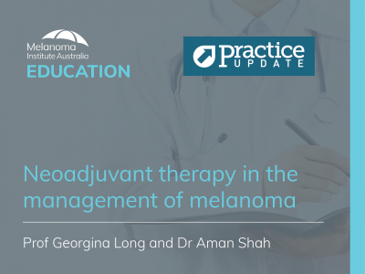 Neoadjuvant therapy in the management of melanoma | 6 min