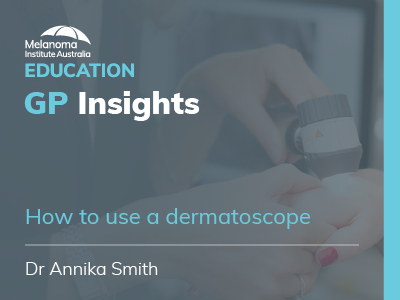 How to use a dermatoscope | 5 min