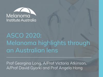 ASCO 2020: Melanoma highlights through an Australian lens | 66 min
