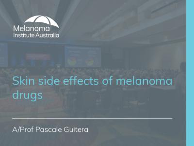 Skin side effects of melanoma drugs | 22 min