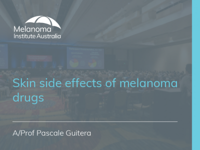 Skin side effects of melanoma drugs | 22 min