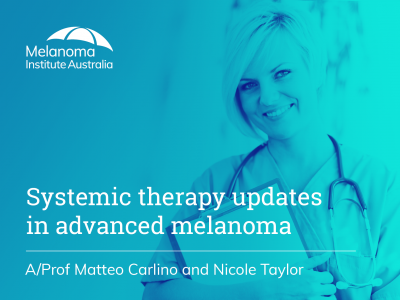 Systemic therapy updates in advanced melanoma | 60 min