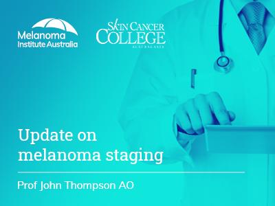 Update on melanoma staging | 18 min