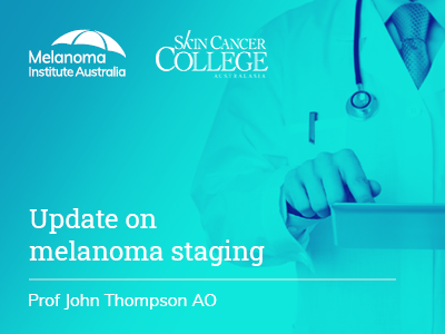 Update on melanoma staging | 18 min