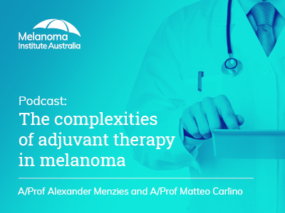 The complexities of adjuvant therapy in melanoma | 33 min